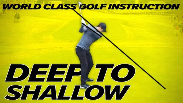 The Easiest Way to Shallow Your Golf Swing – Deep to Shallow