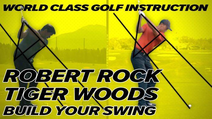 Robert Rock Golf Swing – Tiger Woods Golf Swing – Build Your Swing!